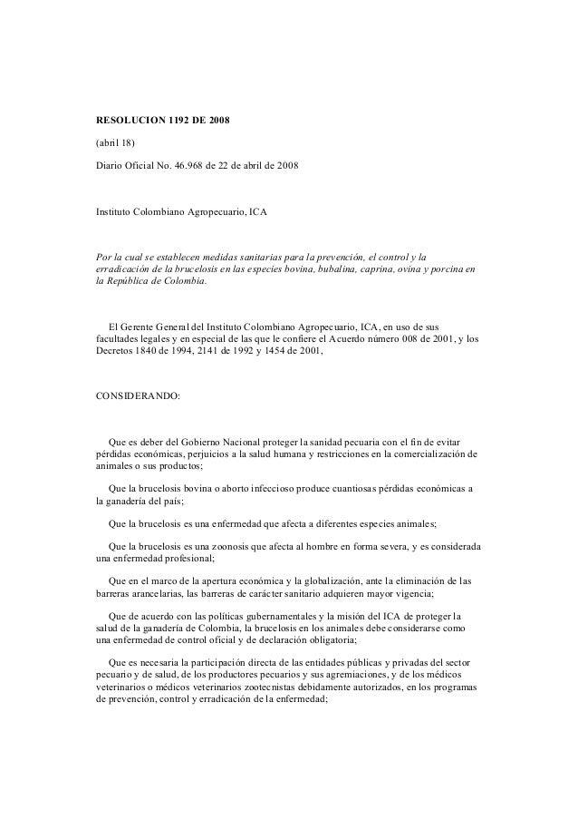 RESOLUCION 1192 DE 2008 (abril 18) Diario Oficial No. 46.968 de 22 de abril de 2008 Instituto Colombiano Agropecuario, ICA...