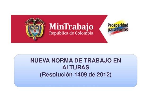 Diapo de carátula 1NUEVA NORMA DE TRABAJO EN ALTURAS (Resolución 1409 de 2012)