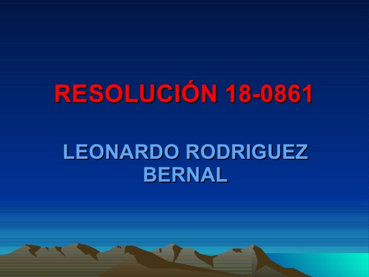 RESOLUCIÓN 18-0861 LEONARDO RODRIGUEZ BERNAL