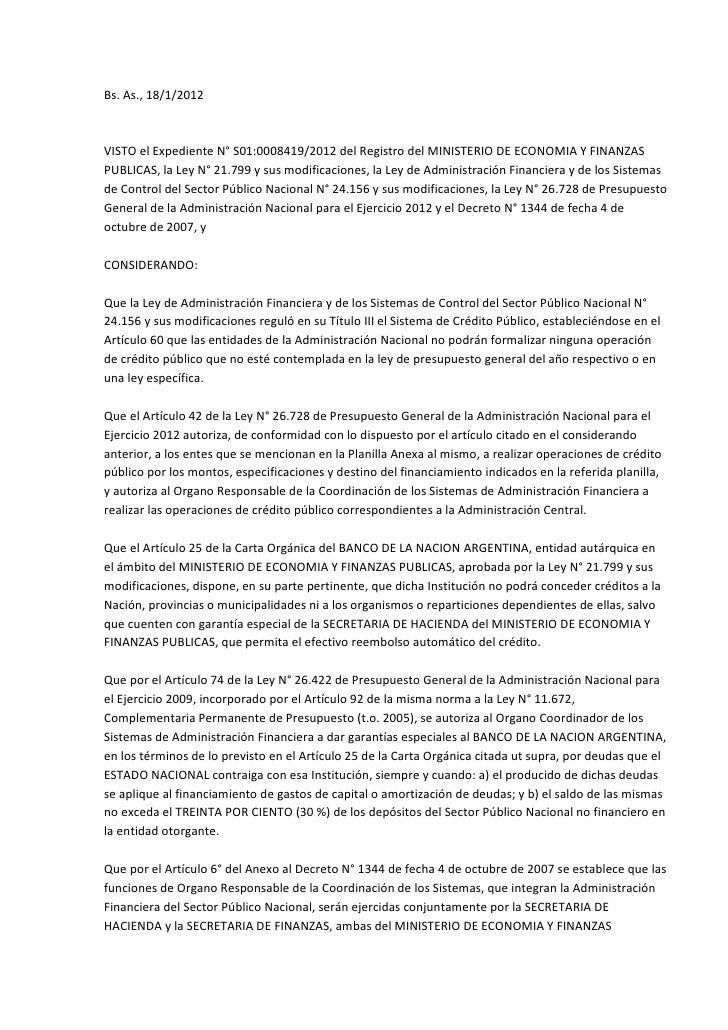 Bs. As., 18/1/2012VISTO el Expediente N° S01:0008419/2012 del Registro del MINISTERIO DE ECONOMIA Y FINANZASPUBLICAS, la L...