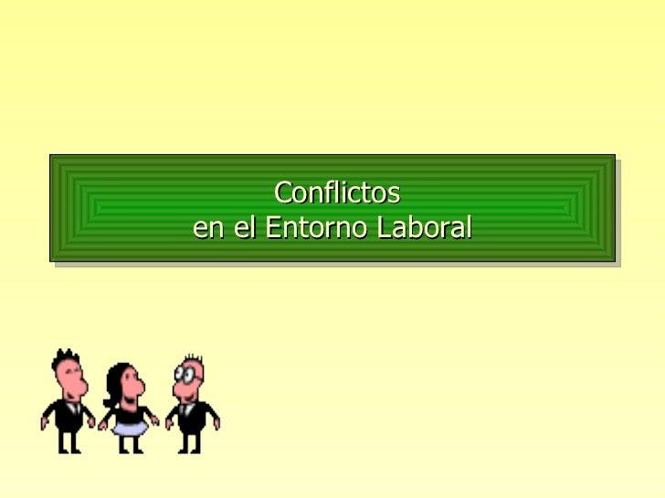 Conflictos en el Entorno Laboral