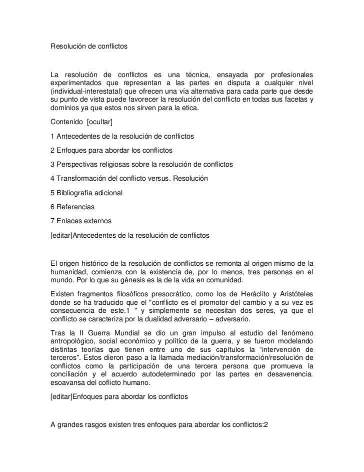 Resolución de conflictosLa resolución de conflictos es una técnica, ensayada por profesionalesexperimentados que represent...