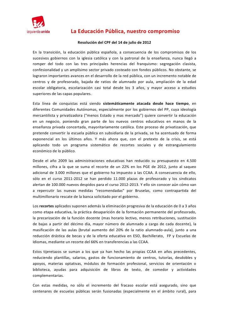 La Educación Pública, nuestro compromiso                         Resolución del CPF del 14 de julio de 2012En la transició...