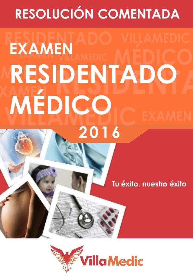 RESOLUCIÓN COMENTADA 26 de junio EXAMEN RESIDENTADO MÉDICO Tu éxito, nuestro éxito 2016