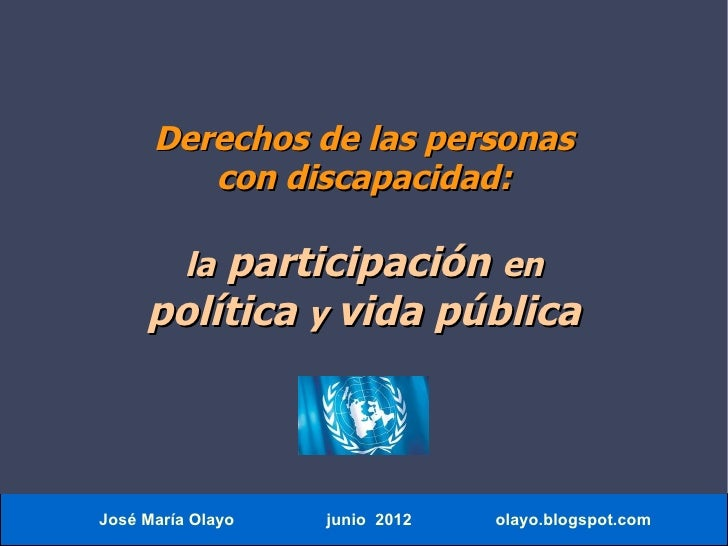 Derechos de las personas         con discapacidad:         participación en          la     política y vida públicaJosé Ma...