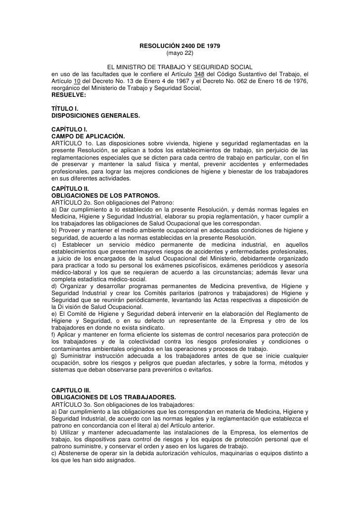 RESOLUCIÓN 2400 DE 1979<br />(mayo 22)<br />EL MINISTRO DE TRABAJO Y SEGURIDAD SOCIAL<br />en uso de las facultades que le...