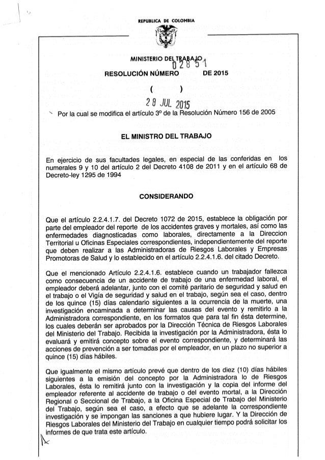 REPUBLICA DE COLOMBIA     MINISTERIO DEloïïAgAgli RESOLUCIÓN NÚMERO DE 2015 ( )  2 8 JUL 2015   Por la cual se modifica el...