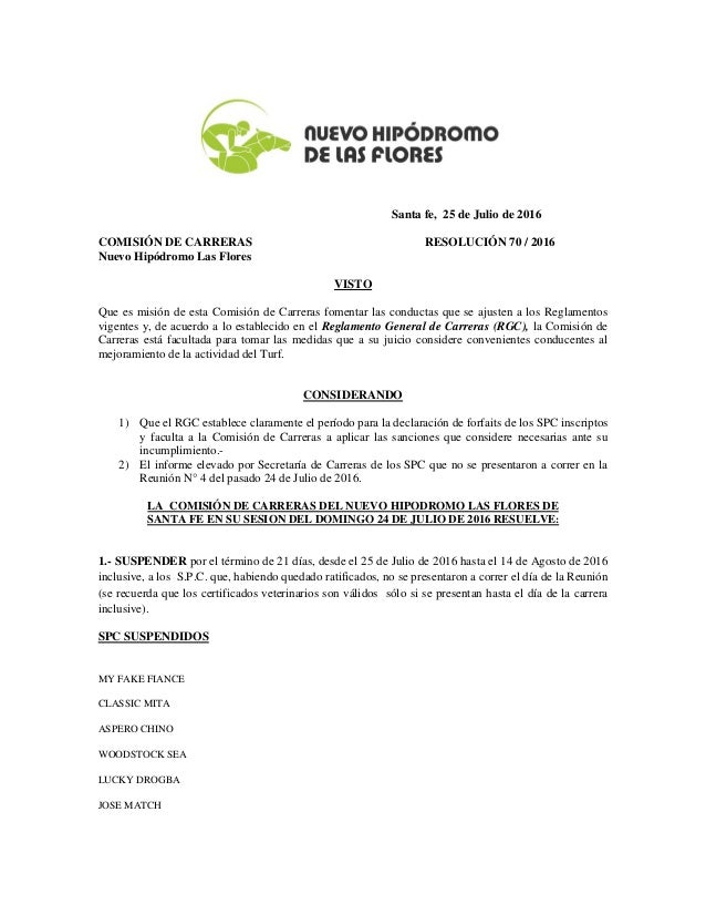 Santa fe, 25 de Julio de 2016 COMISIÓN DE CARRERAS RESOLUCIÓN 70 / 2016 Nuevo Hipódromo Las Flores VISTO Que es misión de ...