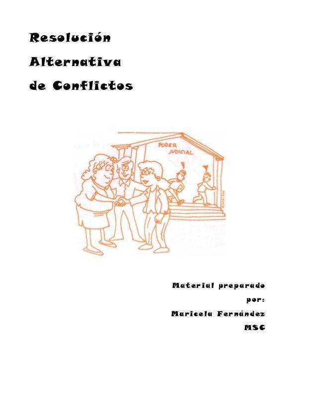 ResoluciónAlternativade Conflictos                Material preparado                              por:                Mari...