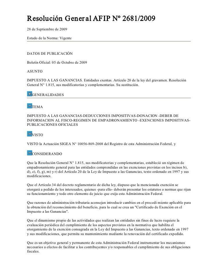 ResoluciónGener alAFIPNº2681/2009 28deSeptiembrede2009  EstadodelaNorma:Vigente    DATOSDEPUBLICACIÓN  B...
