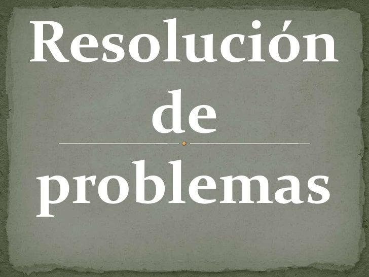 Resolución    deproblemas