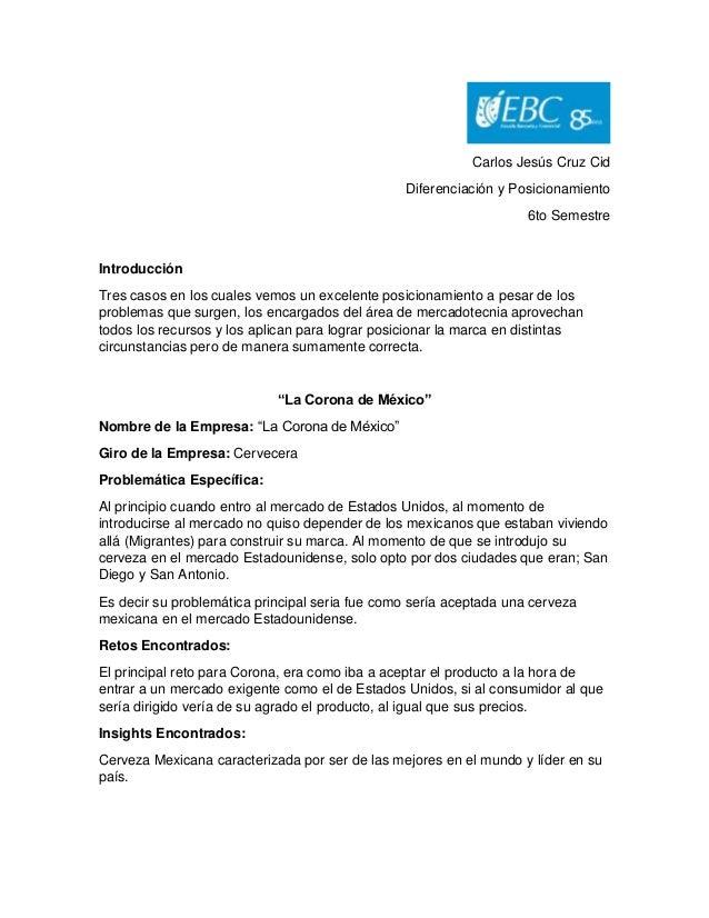 Carlos Jesús Cruz Cid Diferenciación y Posicionamiento 6to Semestre Introducción Tres casos en los cuales vemos un excelen...