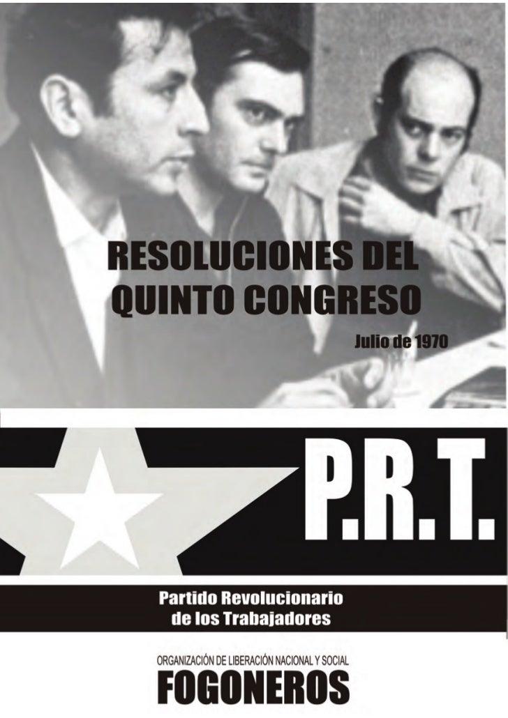 PRÓLOGO    Esta nueva edición de las resoluciones del V Congreso del Partido Re-volucionario de los Trabajadores tiene una...