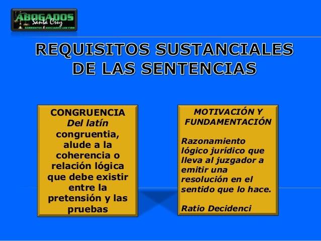CONGRUENCIA Del latín congruentia, alude a la coherencia o relación lógica que debe existir entre la pretensión y las prue...