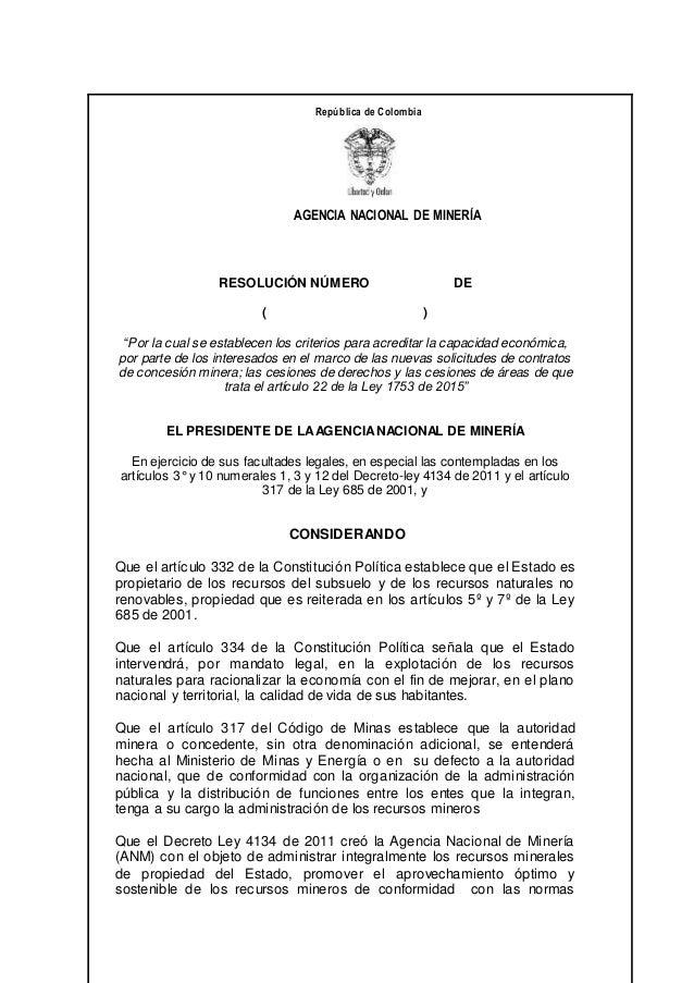"""AGENCIA NACIONAL DE MINERÍA República de Colombia RESOLUCIÓN NÚMERO DE ( ) """"Por la cual se establecen los criterios para a..."""