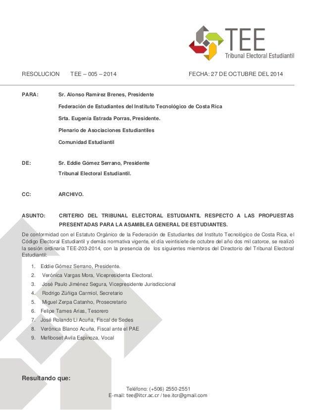 RESOLUCION TEE – 005 – 2014 FECHA: 27 DE OCTUBRE DEL 2014  PARA: Sr. Alonso Ramírez Brenes, Presidente  Federación de Estu...