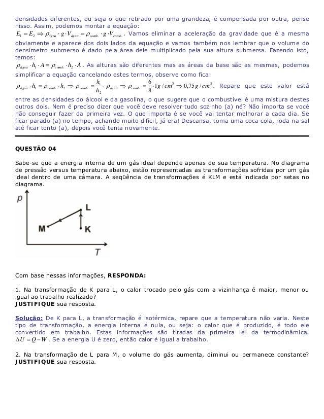 Solução: A transformação de L para M é uma reta, ou seja: a pressão é proporcional à temperatura. Considerando a equação d...