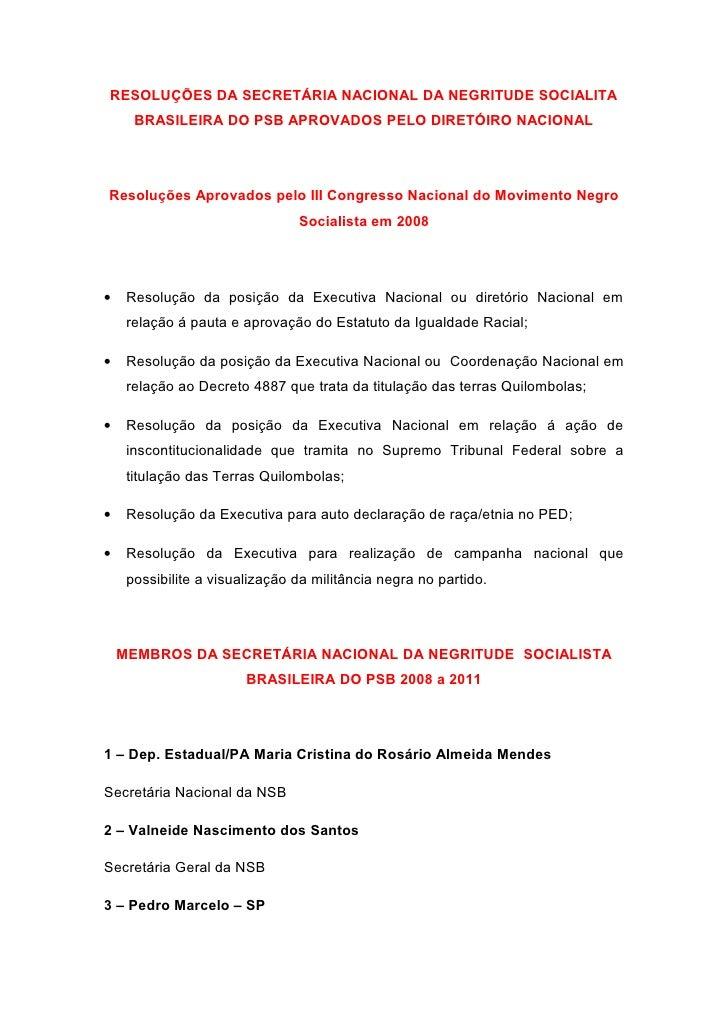 RESOLUÇÕES DA SECRETÁRIA NACIONAL DA NEGRITUDE SOCIALITA      BRASILEIRA DO PSB APROVADOS PELO DIRETÓIRO NACIONALResoluçõe...