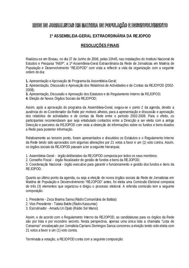 1ª ASSEMBLEIA-GERAL EXTRAORDINÁRIA DA REJOPOD RESOLUÇÕES FINAIS Realizou-se em Bissau, no dia 27 de Junho de 2008, pelas 1...