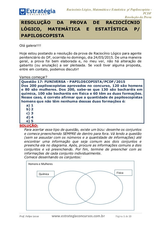 Raciocínio Lógico, Matemática e Estatística p/ Papiloscopista - PCDF Resolução da Prova Prof. Felipe Lessa Prof. Felipe Le...