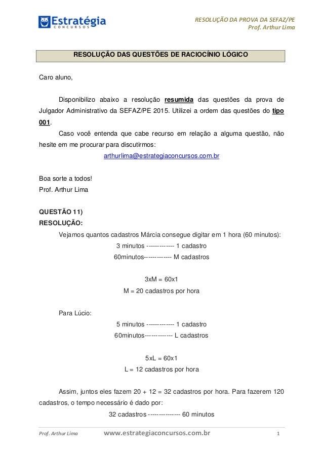 RESOLUÇÃO DA PROVA DA SEFAZ/PE Prof. Arthur Lima Prof. Arthur Lima www.estrategiaconcursos.com.br 1 RESOLUÇÃO DAS QUESTÕES...