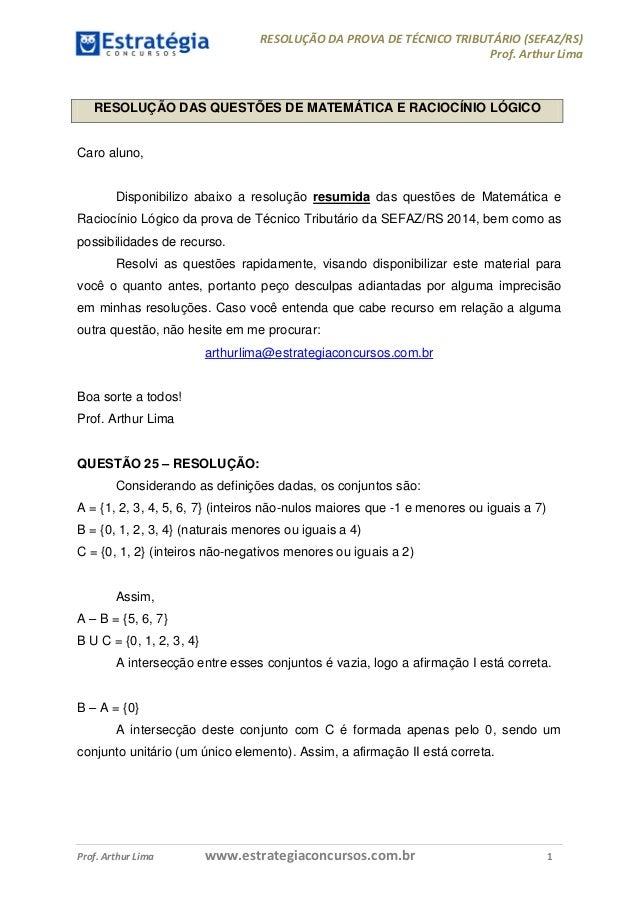 RESOLUÇÃO DA PROVA DE TÉCNICO TRIBUTÁRIO (SEFAZ/RS) Prof. Arthur Lima Prof. Arthur Lima www.estrategiaconcursos.com.br 1 R...