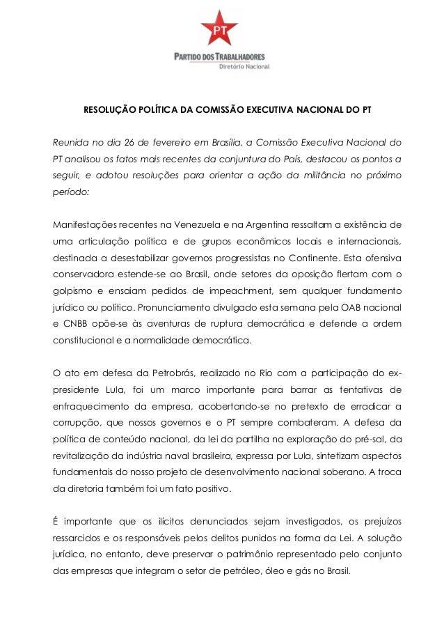 RESOLUÇÃO POLÍTICA DA COMISSÃO EXECUTIVA NACIONAL DO PT Reunida no dia 26 de fevereiro em Brasília, a Comissão Executiva N...