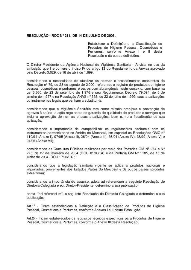 RESOLUÇÃO - RDC Nº 211, DE 14 DE JULHO DE 2005. O Diretor-Presidente da Agência Nacional de Vigilância Sanitária - Anvisa,...