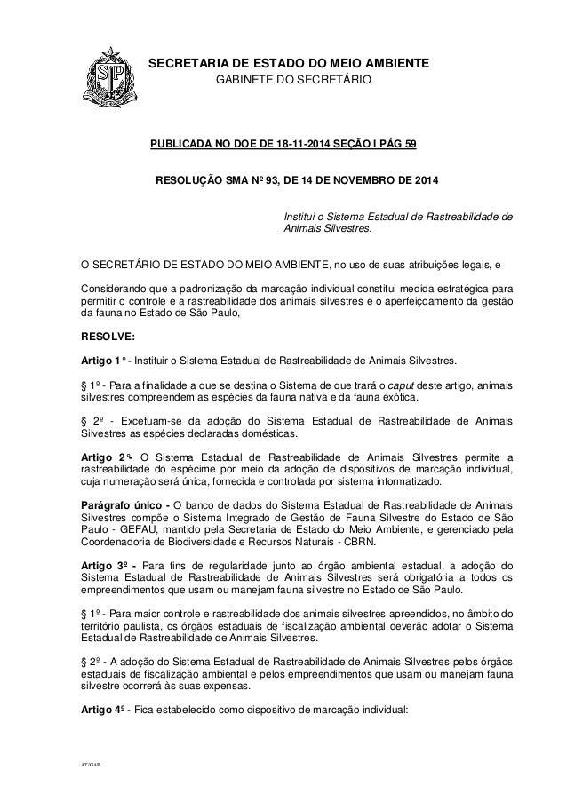 1.1.1 SECRETARIA DE ESTADO DO MEIO AMBIENTE GABINETE DO SECRETÁRIO GA AT/GAB PUBLICADA NO DOE DE 18-11-2014 SEÇÃO I PÁG 59...
