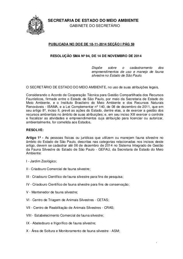1.1.1 SECRETARIA DE ESTADO DO MEIO AMBIENTE GABINETE DO SECRETÁRIO GA 1 PUBLICADA NO DOE DE 18-11-2014 SEÇÃO I PÁG 59 RESO...