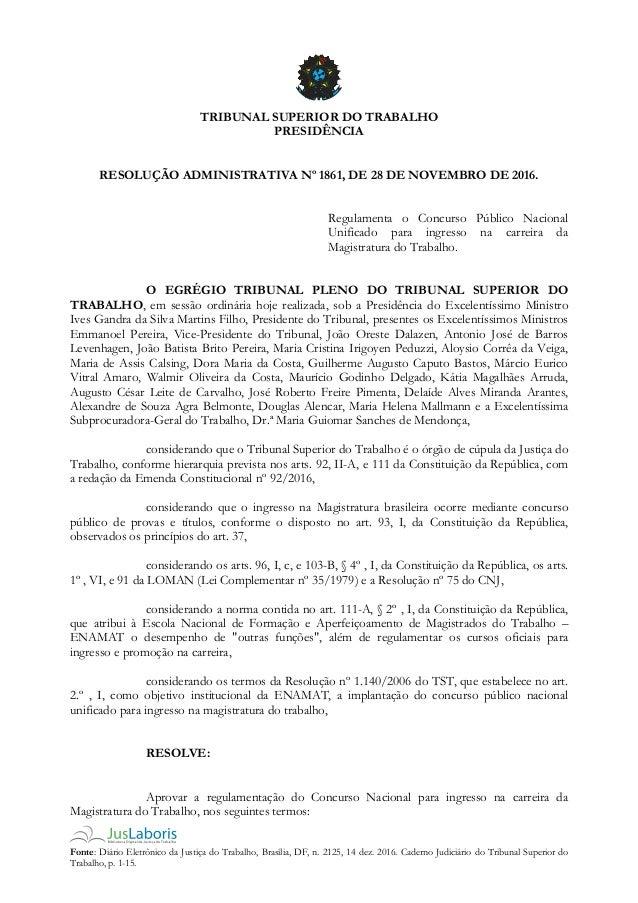 Fonte: Diário Eletrônico da Justiça do Trabalho, Brasília, DF, n. 2125, 14 dez. 2016. Caderno Judiciário do Tribunal Super...