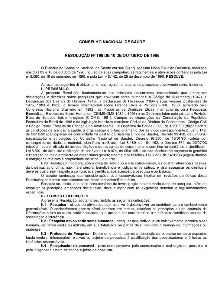 CONSELHO NACIONAL DE SAÚDE                        RESOLUÇÃO Nº 196 DE 10 DE OUTUBRO DE 1996          O Plenário do Conselh...