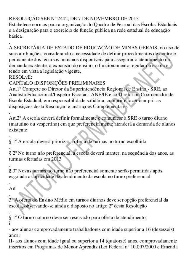 RESOLUÇÃO SEE Nº 2442, DE 7 DE NOVEMBRO DE 2013 Estabelece normas para a organização do Quadro de Pessoal das Escolas Esta...