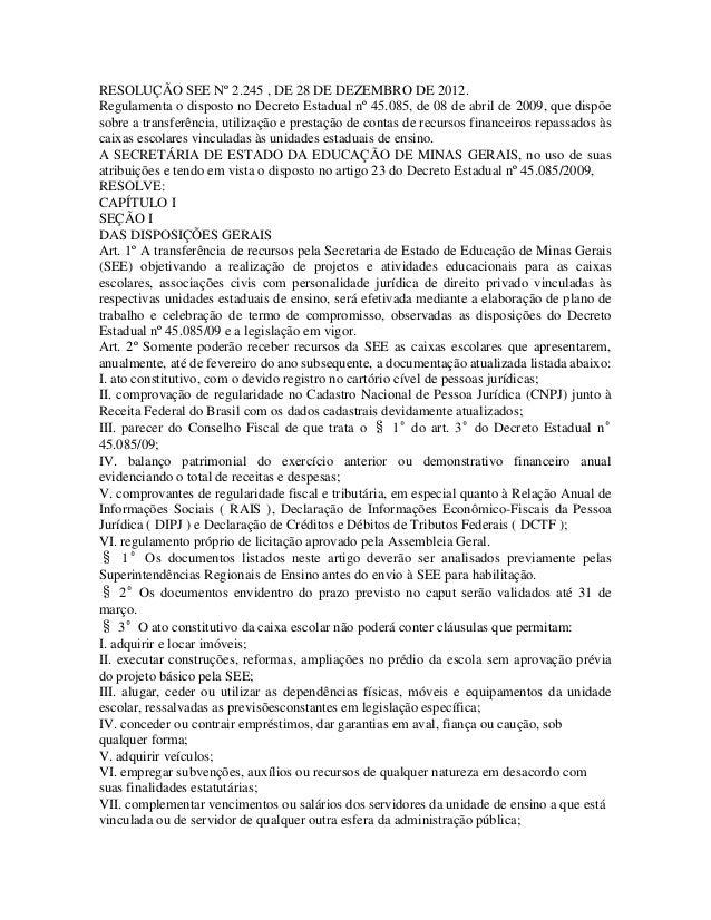 RESOLUÇÃO SEE Nº 2.245 , DE 28 DE DEZEMBRO DE 2012.  Regulamenta o disposto no Decreto Estadual nº 45.085, de 08 de abril ...