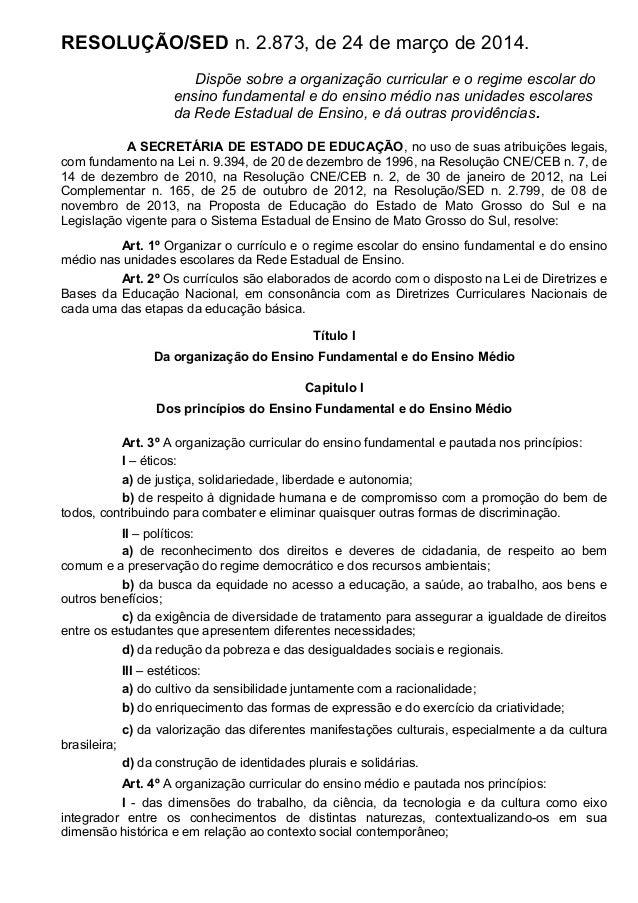 RESOLUÇÃO/SED n. 2.873, de 24 de março de 2014. Dispõe sobre a organização curricular e o regime escolar do ensino fundame...
