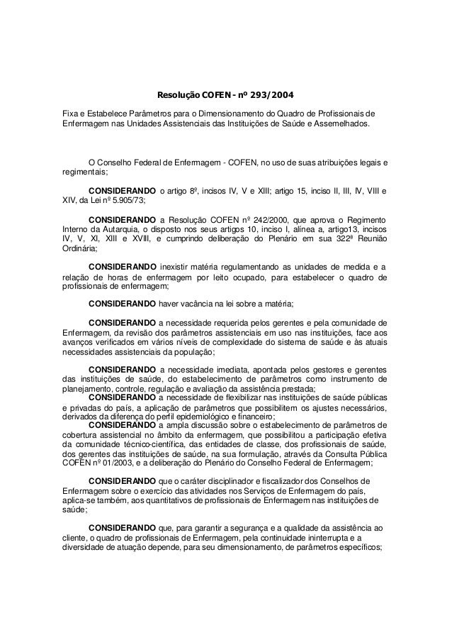 Resolução COFEN -nº 293/2004 Fixa e Estabelece Parâmetros para o Dimensionamento do Quadro de Profissionais de Enfermagem ...
