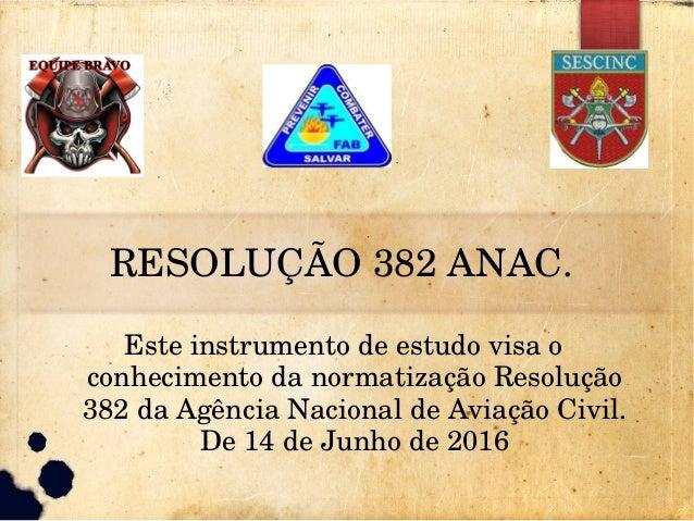 RESOLUÇÃO382ANAC. Esteinstrumentodeestudovisao conhecimentodanormatizaçãoResolução 382daAgênciaNacionalde...