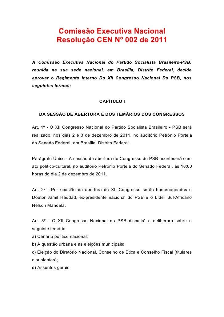 Comissão Executiva Nacional            Resolução CEN Nº 002 de 2011A Comissão Executiva Nacional do Partido Socialista Bra...