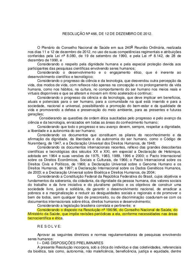 RESOLUÇÃO Nº 466, DE 12 DE DEZEMBRO DE 2012.  O Plenário do Conselho Nacional de Saúde em sua 240a Reunião Ordinária, real...