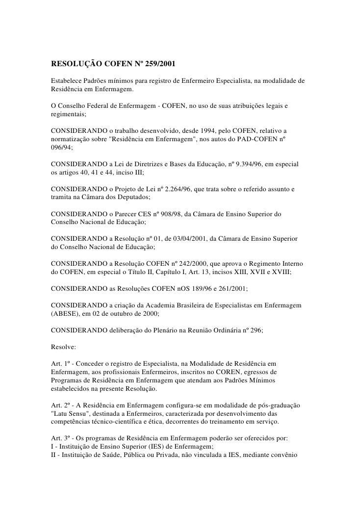 RESOLUÇÃO COFEN Nº 259/2001Estabelece Padrões mínimos para registro de Enfermeiro Especialista, na modalidade deResidência...