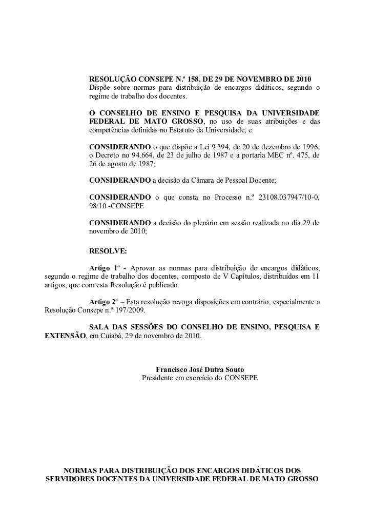 RESOLUÇÃO CONSEPE N.o 158, DE 29 DE NOVEMBRO DE 2010              Dispõe sobre normas para distribuição de encargos didáti...