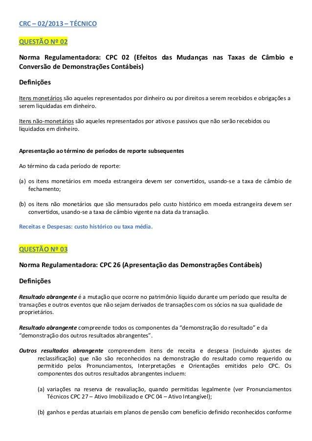 CRC – 02/2013 – TÉCNICO QUESTÃO Nº 02 Norma Regulamentadora: CPC 02 (Efeitos das Mudanças nas Taxas de Câmbio e Conversão ...