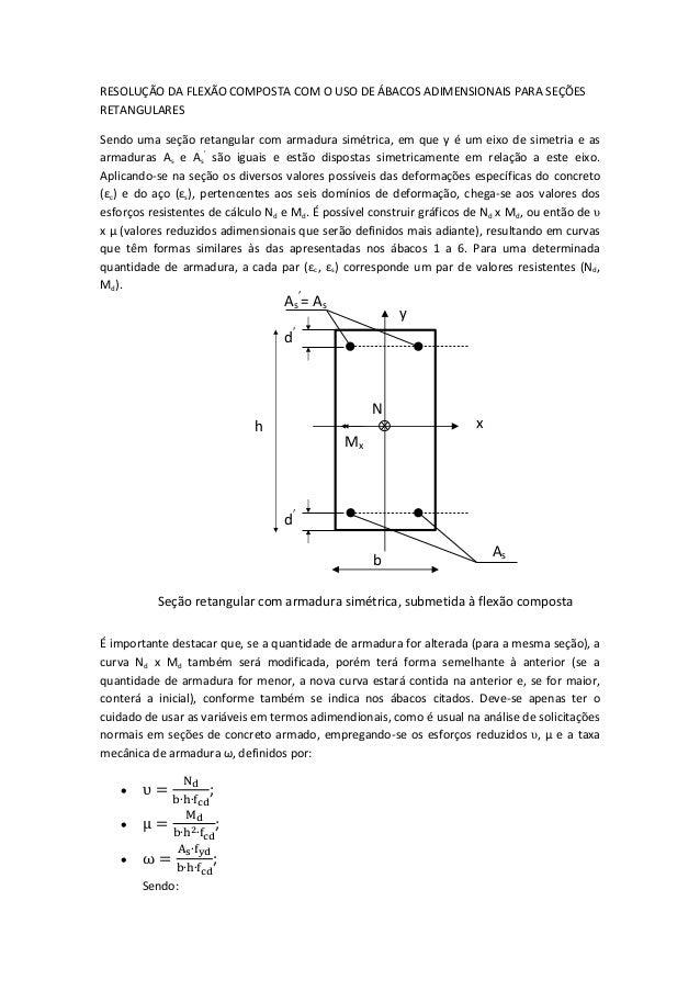 RESOLUÇÃO DA FLEXÃO COMPOSTA COM O USO DE ÁBACOS ADIMENSIONAIS PARA SEÇÕES RETANGULARES Sendo uma seção retangular com arm...