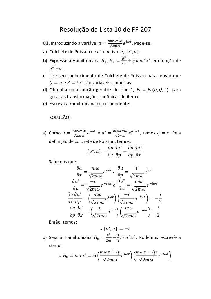 Resolução da Lista 10 de FF-20701. Introduzindo a variável                     . Pede-se:a) Colchete de Poisson de        ...