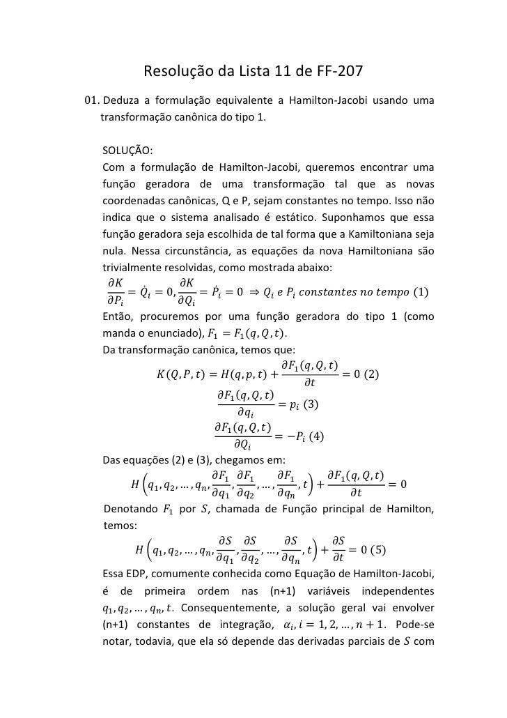 Resolução da Lista 11 de FF-20701. Deduza a formulação equivalente a Hamilton-Jacobi usando uma   transformação canônica d...