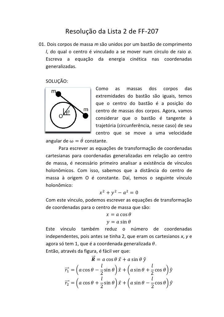 Resolução da Lista 2 de FF-20701. Dois corpos de massa m são unidos por um bastão de comprimento   l, do qual o centro é v...