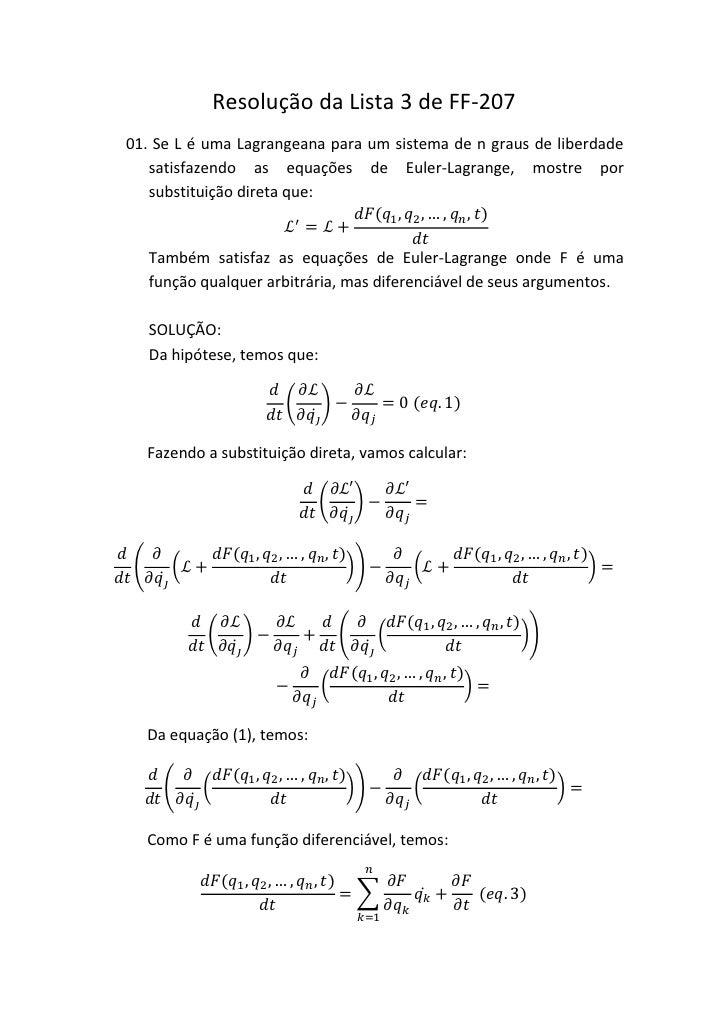 Resolução da Lista 3 de FF-20701. Se L é uma Lagrangeana para um sistema de n graus de liberdade   satisfazendo as equaçõe...