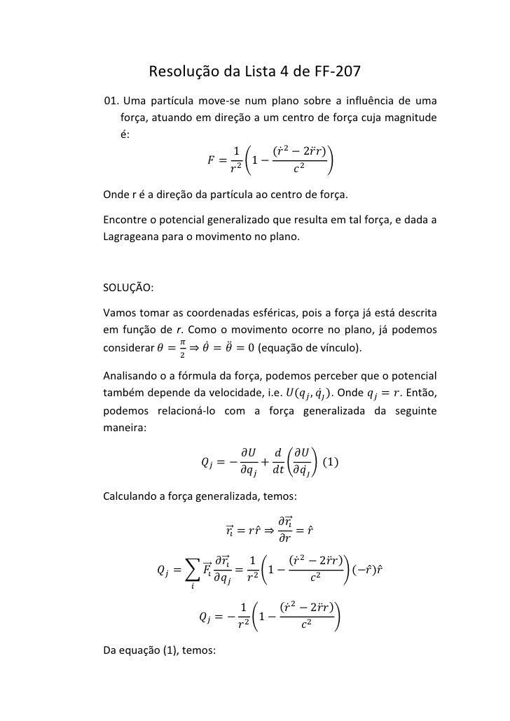 Resolução da Lista 4 de FF-20701. Uma partícula move-se num plano sobre a influência de uma   força, atuando em direção a ...
