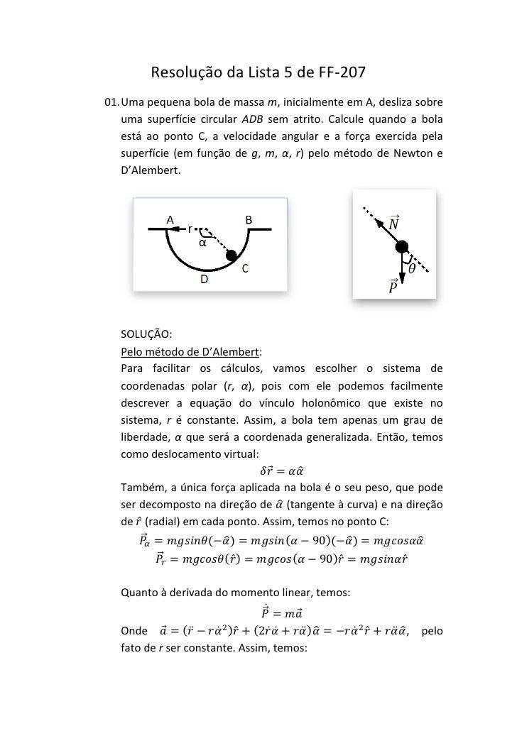 Resolução da Lista 5 de FF-20701. Uma pequena bola de massa m, inicialmente em A, desliza sobre    uma superfície circular...