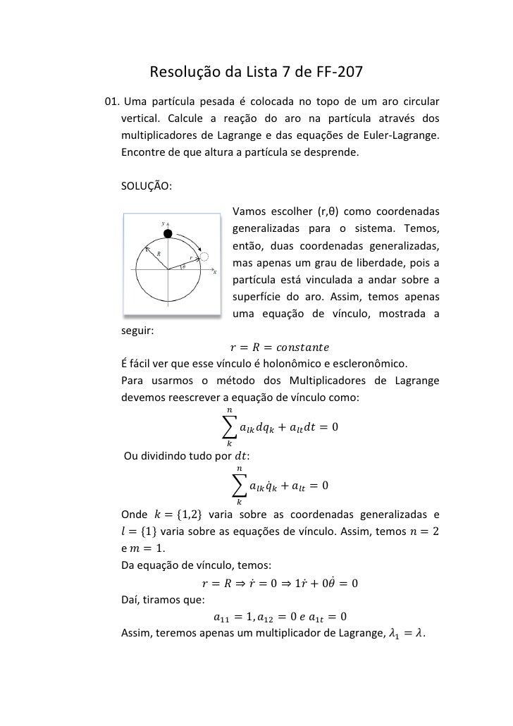 Resolução da Lista 7 de FF-20701. Uma partícula pesada é colocada no topo de um aro circular   vertical. Calcule a reação ...